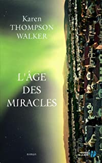 L'âge des miracles, Walker, Karen Thompson