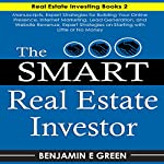 The Smart Real Estate Investor: Real Estate Book Bundle 2 Manuscripts | Benjamin E. Green
