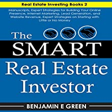 The Smart Real Estate Investor: Real Estate Book Bundle 2 Manuscripts Audiobook by Benjamin E. Green Narrated by T. Jameson Wolf