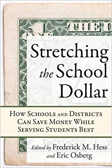 Book Stretching the School Dollar: How Schools and Districts Can Save Money While Serving Students Best (Educational Innovations Series) (September 1, 2010)