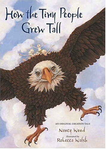 Read Online How the Tiny People Grew Tall: An Original Creation Tale pdf