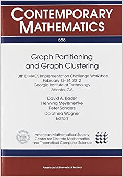 Graph Partitioning and Graph Clustering (Contemporary Mathematics) by David A. Bader (2013)