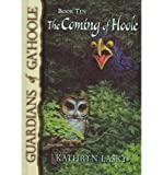 Coming of Hoole, Kathryn Lasky, 0756969441