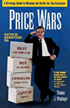 Price Wars: A Strategy Guide to Winning the Battle for the Customer