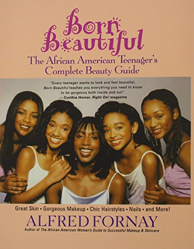 Search : Born Beautiful: The African American Teenager's Complete Beauty Guide