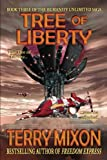 Tree of Liberty: Book 3 of The Humanity Unlimited Saga (Volume 3)