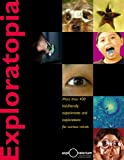 img - for Exploratopia: More than 400 kid-friendly experiments and explorations for curious minds book / textbook / text book