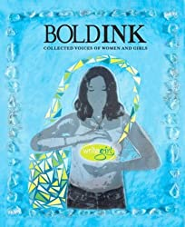 Bold Ink: Collected Voices of Women And Girls