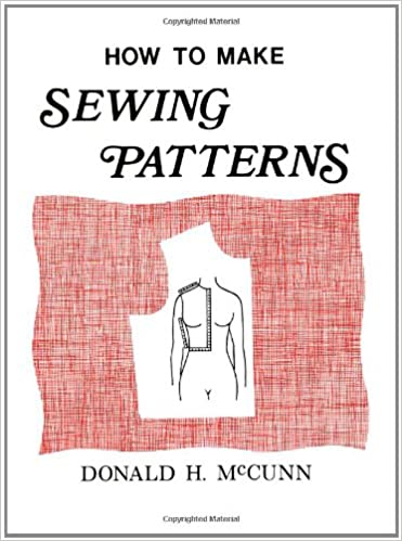 How To Make Sewing Patterns Donald H McCunn Robin Lew Custom How To Make Sewing Patterns