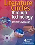 Literature Circles Through Technology, Terence W. Cavanaugh, 1586832034