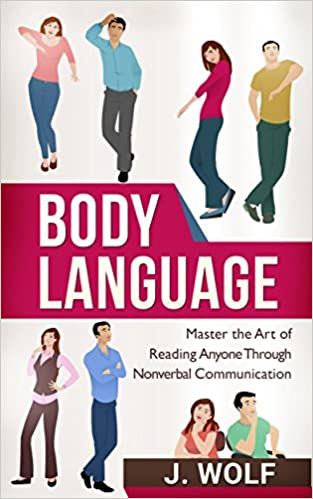 Master the Art of Reading Anyone Through Nonverbal Communication