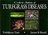 Color Atlas of Turfgrass Diseases, Tani, Toshikazu and Beard, James B., 1575040212