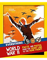 Everything: World War II: Facts and Photos from the Front Line to the Home Front!