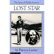 Lost Star: The Story of Amelia Earheart: The Story of Amelia Earhart