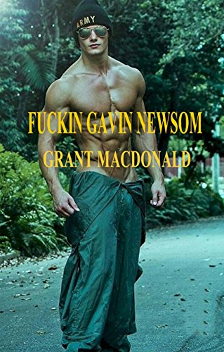 Fuckin Gavin Newsom
