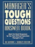 img - for Manager's Tough Questions Answer Book: Word for Word Responses for the Most Difficult Questions Managers Face book / textbook / text book