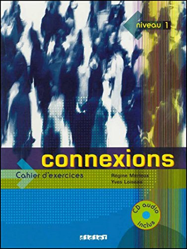 Connexions, niveau 1: Cahier d'exercices (French Edition)