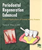 Periodontal Regeneration Enhanced: Clinical Applications of Enamel Matrix Proteins