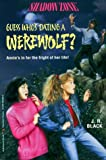 Guess Who's Dating a Werewolf?, J. R. Black, 0679850082
