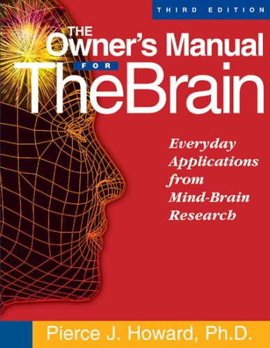 The Owner's Manual for the Brain: Everyday Applications from Mind-Brain Research 3rd Edition ()