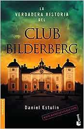 La verdadera historia del Club Bilderberg Divulgación