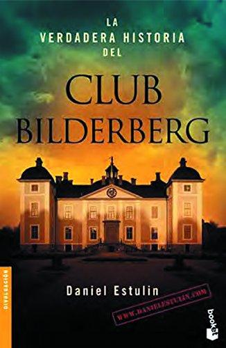 La verdadera historia del Club Bildelberg (Divulgacion Actualidad) (Spanish Edition)