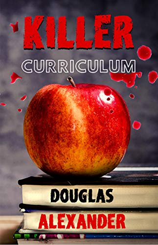 Killer Curriculum (August Booker Mysteries Book 1) by [Alexander, Douglas]