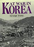 At War in Korea, George Forty, 1854094394