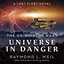Universe in Danger: A Lost Fleet Novel Audiobook by Raymond L. Weil Narrated by Liam Owen