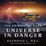 Universe in Danger: A Lost Fleet Novel | Raymond L. Weil