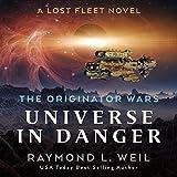 Universe in Danger: A Lost Fleet Novel