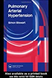 Pulmonary Arterial Hypertension, Simon Stewart, 1841843547