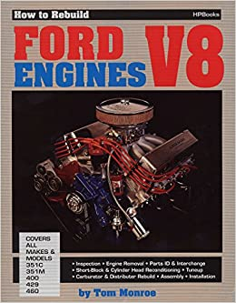 how to rebuild ford v-8 engines: tom monroe: 9780895860361: amazon com:  books
