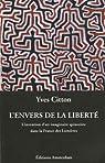 L'envers de la liberté : L'invention d'un imaginaire spinoziste dans la France des Lumières par Citton