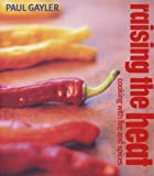 img - for Raising the Heat: Cooking with Fire and Spice book / textbook / text book