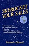 Skyrocket Your Sales, Raymond A. Slesinski, 0882894854