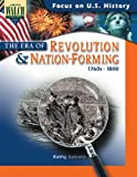 Focus on U.S. History: The Era of Revolution & Nation-Forming