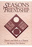 img - for Seasons of Friendship: Naomi and Ruth as a Pattern book / textbook / text book