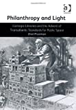 Philanthropy and Light : Carnegie Libraries and the Advent of Transatlantic Standards for Public Space, Prizeman, Oriel, 1409427986