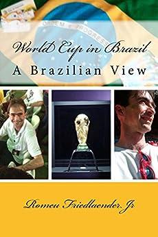 Amazon.com: World Cup in Brazil eBook: Romeu Friedlaender ...