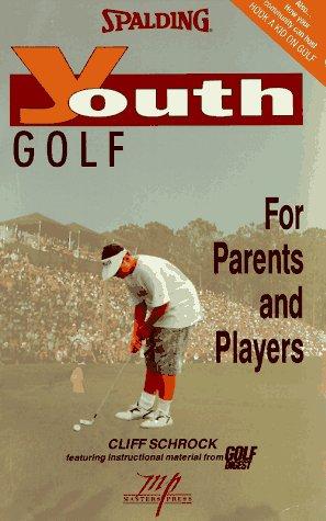 Youth Golf: For Parents and Players (Spalding Youth)