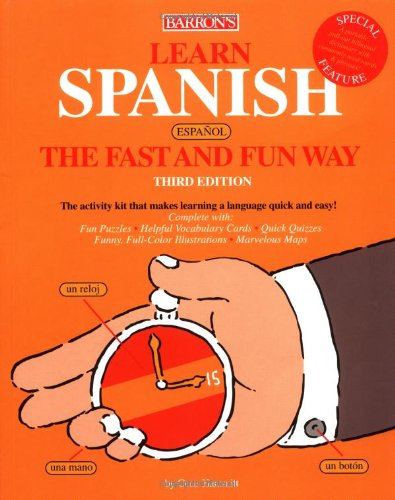 Learn Spanish the Fast and Fun Way (Fast and Fun Way (Fun Range)