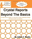 Crystal Reports Beyond the Basics, Indera Murphy, 1935208187