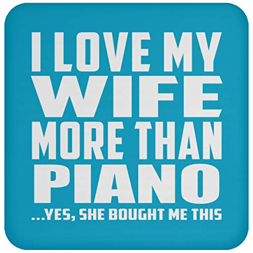Designsify I Love My Wife More Than Piano - Drink Coaster Turquoise/One Size, Non Slip Cork Back Protective Mat, for Birthday Wedding Anniversary Christmas ()