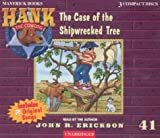 The Case of the Shipwrecked Tree (Hank the Cowdog)