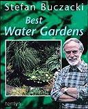 Best Water Gardens, Stefan Buczacki, 0600600882
