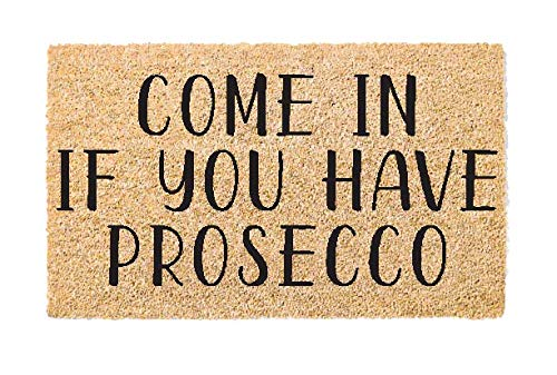 Printed Indoor/Outdoor PVC Backed Natural Coir Doormat - Come in If You Have Prosecco