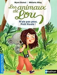 Les animaux de Lou : N'aie pas peur, Petit Koala ! par Mymi Doinet