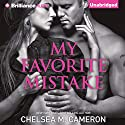 My Favorite Mistake Audiobook by Chelsea M. Cameron Narrated by Kate Rudd