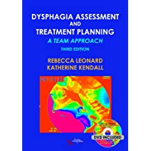 Dysphagia Assessment and Treatment Planning: A Team Approach